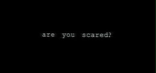 are-you-scared-title