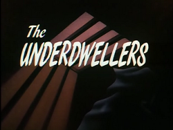 The_Underdwellers-Title_Card